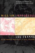 Mission Improbable Using Fantasy Documents to Tame Disaster