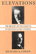 Elevations The Height of the Good in Rosenzweig and Levinas