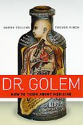 Dr. Golem How to Think About Medicine