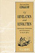 Of Revelation and Revolution Christianity, Colonialism, and Consciousness in South Africa