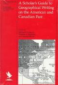 Scholar's Guide to Geographical Writing on the American and Canadian Past