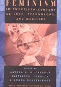 Feminism in Twentieth Century Science, Technology, and Medicine