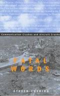 Fatal Words Communication Clashes and Aircraft Crashes