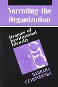 Narrating the Organization Dramas of Institutional Identity