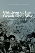 Children of the Greek Civil War : Refugees and the Politics of Memory