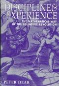 Discipline & Experience The Mathematical Way in the Scientific Revolution