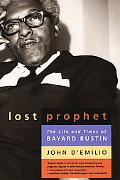 Lost Prophet The Life and Times of Bayard Rustin