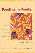 Feeding the Family The Social Organization of Caring As Gendered Work