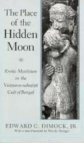 Place of the Hidden Moon Erotic Mysticism in the Vaisnava-Sahajiya Cult of Bengal