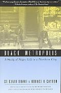 Black Metropolis A Study of Negro Life in a Northern City