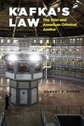 Kafka's Law : The Trial and American Criminal Justice