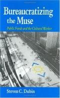 Bureaucratizing the Muse Public Funds and the Cultural Worker