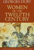 Women of the Twelfth Century Eleanor of Aquitaine and Six Others
