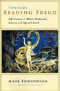 Towards Reading Freud Self-creation in Milton, Wordsworth, Emerson, and Sigmund Freud