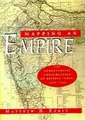 Mapping an Empire The Geographical Construction of British India, 1765-1843