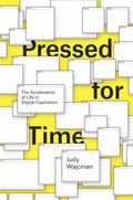 Pressed for Time : The Acceleration of Life in Digital Capitalism