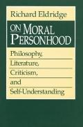 On Moral Personhood Philosophy, Literature, Criticism, and Self Understanding