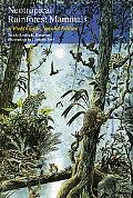 Neotropical Rainforest Mammals A Field Guide