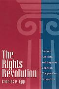 Rights Revolution Lawyers, Activists, and Supreme Courts in Comparative Perspective