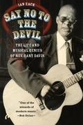 Say No to the Devil : The Life and Musical Genius of Reverend Gary Davis