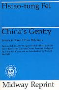China's Gentry Essays in Rural-Urban Relations