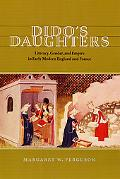 Dido's Daughters Literacy, Gender, and Empire in Early Modern England and France
