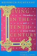 Living in the Tenth Century Mentalities and Social Orders