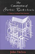 Construction of Gothic Cathedrals A Study of Medieval Vault Erection