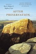 After Preservation : Saving American Nature in the Age of Humans
