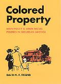 Colored Property State Policy and White Racial Politics in Suburban America