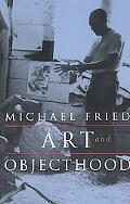 Art and Objecthood Essays and Reviews