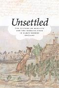Unsettled The Culture of Mobility And the Working Poor in Early Modern England