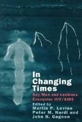 In Changing Times Gay Men and Lesbians Encounter Hiv/AIDS