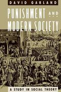 Punishment and Modern Society A Study in Social Theory