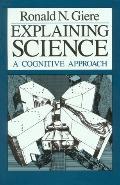 Explaining Science A Cognitive Approach
