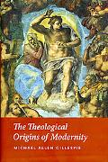 Theological Origins of Modernity