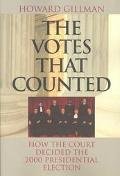 Votes That Counted How the Court Decided the 2000 Presidential Election