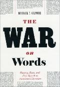The War on Words: Slavery, Race, and Free Speech in America