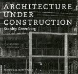 Architecture under Construction