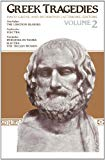 Greek Tragedies, Volume 2 The Libation Bearers (Aeschylus), Electra (Sophocles), Iphigenia i...
