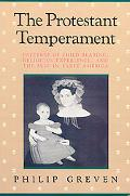 Protestant Temperament Patterns of Child-Rearing, Religious Experience, and the Self in Earl...
