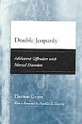 Double Jeopardy Adolescent Offenders With Mental Disorders
