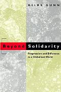 Beyond Solidarity Pragmatism and Difference in a Globalized World