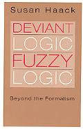 Deviant Logic, Fuzzy Logic Beyond the Formalism