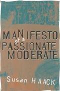 Manifesto of a Passionate Moderate Unfashionable Essays