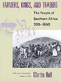 Farmers, Kings, and Traders The People of Southern Africa, 200-1860
