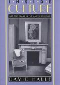 Inside Culture Art and Class in the American Home