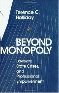 Beyond Monopoly Lawyers, State Crises, and Professional Empowerment
