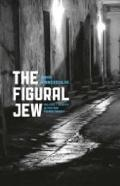 The Figural Jew: Politics and Identity in Postwar French Thought (Religion and Postmodernism...