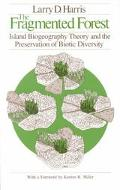 Fragmented Forest Island Biogeography Theory and the Preservation of Biotic Diversity